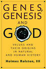 Genes, Genesis, and God: Values and Their Origins in Natural and Human History by Holmes Rolston (Paperback, 1999)