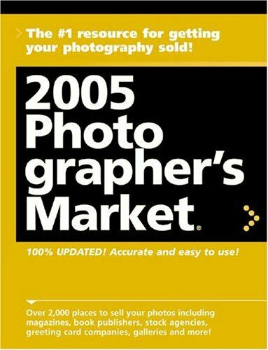 Photographer's Market 2005: 2000 Places to Sell Your Photographs,Donna Poehner