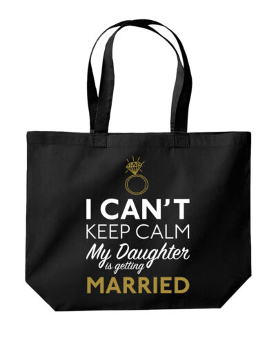 I Can/'t Keep Calm My Daughter Is Getting Married Mother Bride Tote Shopping Bag