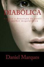 Diabólica : Análise e Descrição de Perfil Da Mulher Maquiavélica by Daniel...