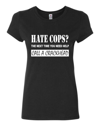 Hate Cops Call A Crackhead Cotton T-Shirt Funny Police