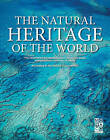 The Natural Heritage of the World: The Most Beautiful National Parks, Protected Areas and Biosphere Reserves by Monaco Books (Hardback, 2015)