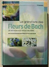 Le grand livre des Fleurs de Bach : 38 remèdes aux vertus naturelles E GUASTALLA