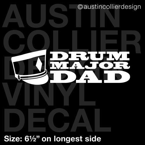 "marching band 6.5/"" DRUM MAJOR DAD vinyl decal car window laptop sticker"