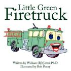 Little Green Firetruck 9781434351449 by William Jetter Paperback