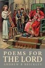 Poems for the Lord: Modern Day Psalms and Proverbs by Andrew R Brickley (Paperback / softback, 2014)