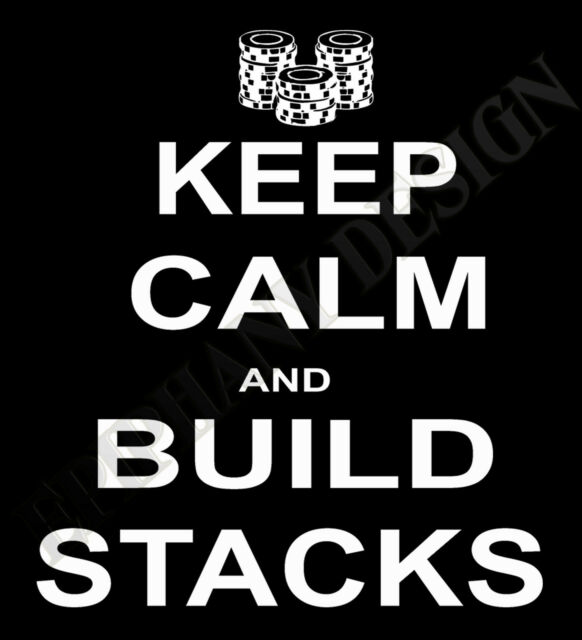 Card Player T-Shirt Poker Texes Hold /'em Keep Calm And Build Stacks Mens Ladies