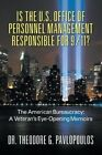 Is the U.S. Office of Personnel Management Responsible for 9/11? the American Bureaucracy: A Veteran's Eye-Opening Memoirs by Theodore G Pavlopoulos (Paperback / softback, 2013)
