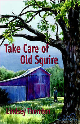 Take Care of Old Squire, Paperback by Thornton, Lindsey, Brand New, Free P&P ...