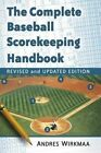 The Complete Baseball Scorekeeping Handbook by Andres Wirkmaa (Paperback, 2015)