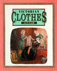 Victorian Clothes by Lyn Gash (Paperback, 1995)