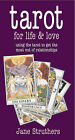Tarot for Life and Love: Using the Tarot to Get the Most Out of Relationships by Jane Struthers (Paperback, 2008)