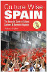 Culture Wise Spain: The Essential Guide to Culture, Customs and Business Etiquette by Joanna Styles (Paperback, 2007)