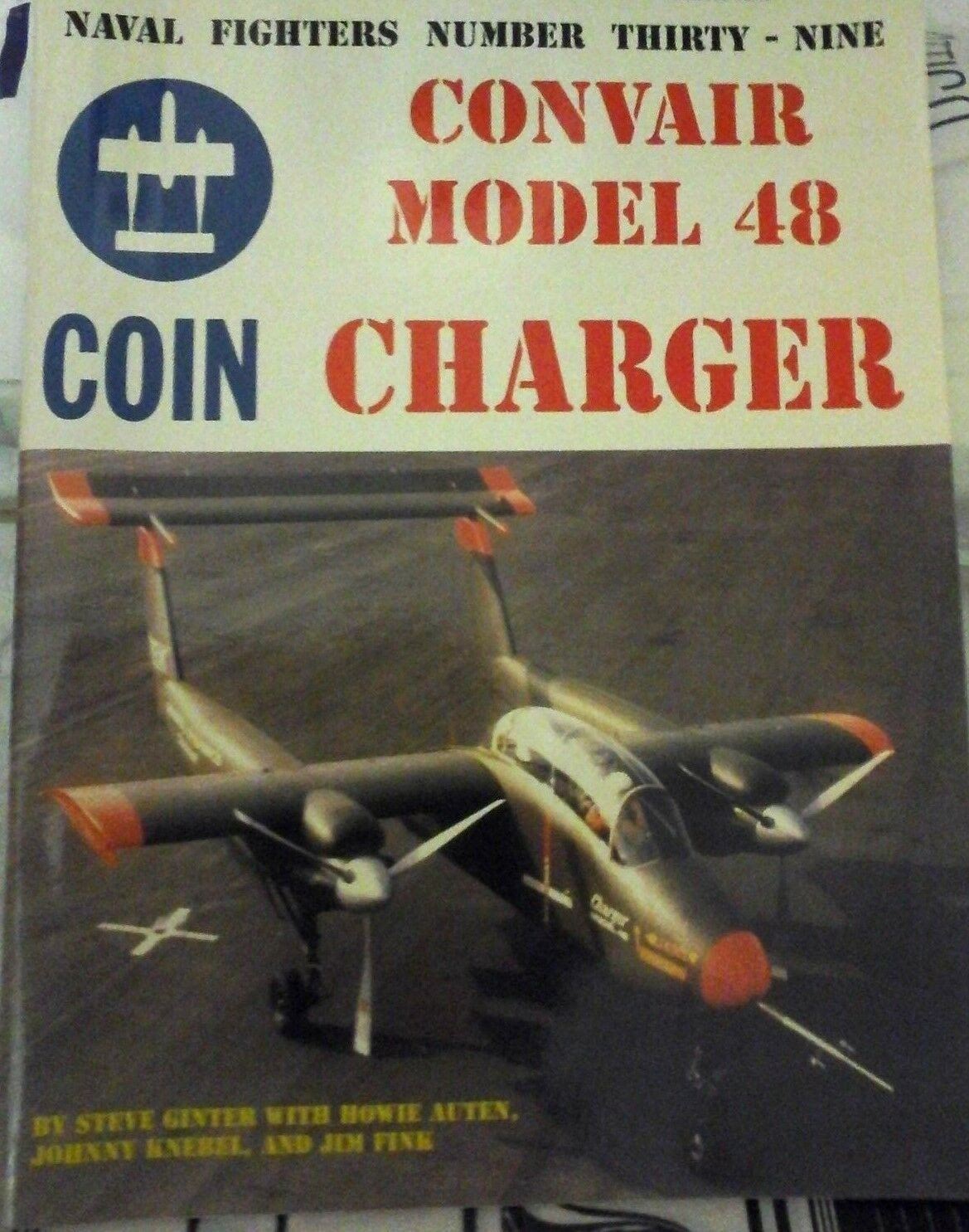 NAVAL FIGHTERS N.39  CONVAIR MODEL 48 COIN C-1st edition by Ginter Steve -(1982)
