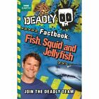 Fish, Squid and Jellyfish by Steve Backshall (Paperback, 2014)
