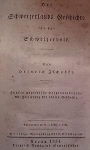 SUISSE-Zschokke-Des-Schweizerlands-Geschichte-fur-das-Schweizervolk-1834