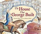 The House That George Built by Suzanne Slade (Hardback, 2012)
