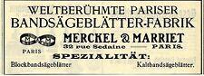 Merckel & Marriet Paris BANDSÄGEBLÄTTER-FABRIK Historische Reklame von 1912