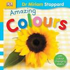Amazing Colours by Miriam Stoppard (Hardback, 2006)