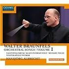 Walter Braunfels - : Orchestral Songs, Vol. 1 (2016)