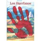 Los Huerfanos by Gary L Bridges (Paperback / softback, 2012)