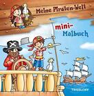 Meine Piraten-Welt: mini-Malbuch (2015, Taschenbuch)