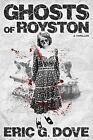 Ghosts of Royston - A Thriller by Eric G Dove (Paperback / softback, 2014)