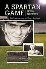 A Spartan Game by Terry Tibbetts (Paperback / softback, 2012)