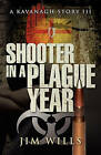 Shooter in a Plague Year: A Kavanagh Story III by Jim Wills (Paperback / softback, 2010)