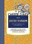 Career Diary of a Social Worker: Gardner's Guide Series