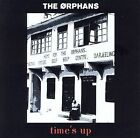 Time's Up * by The Orphans (CD, Feb-2007, Fountainbleu Entertainment)