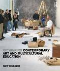 Rethinking Contemporary Art and Multicultural Education by New Museum (Paperback, 2011)