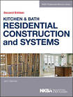 Kitchen & Bath Residential Construction and Systems by NKBA (National Kitchen & Bath Association) (Hardback, 2014)
