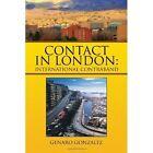 Contact in London International Contraband 9781425706692 by Genaro Gonzalez