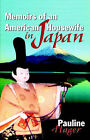 Memoirs of an American Housewife in Japan by Pauline Hager (Paperback, 2000)