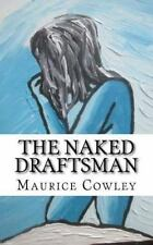 The Naked Draftsman : Life Drawing, Nudity and the Function of Clothing by...