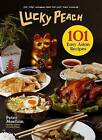 Lucky Peach Presents 101 Easy Asian Recipes by Peter Meehan, Editors of Lucky Peach (Hardback, 2015)