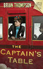 The Captain's Table: A Bella Wallis Mystery by Brian Thompson (Hardback, 2009)