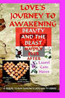 Love's Journey to Awakening--Beauty and the Beast--Happily Ever After by Laurel Cain Haws (Paperback, 2008)