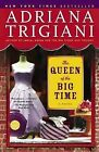 The Queen of the Big Time by Adriana Trigiani (Paperback / softback)
