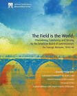 The Field Is the World: Proclaiming, Translating, and Serving by the American Board of Commissioners for Foreign Missions, 1810-40 by Donald Philip Corr Ph D (Paperback / softback, 2009)