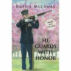 He Guards with Honor by Dottie McComas (Paperback / softback, 2013)