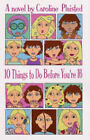 10 Things to Do Before You're 16 by C. A. Plaisted (Paperback, 2005)