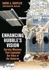 Enhancing Hubble's Vision: Service Missions That Expanded Our View of the Universe: 2016 by David J. Shayler, David M. Harland (Paperback, 2015)