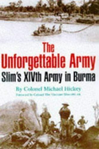 The Unforgettable Army: Sim's XIVth Army in Burma