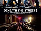 Beneath the Streets: The Hidden Relics of New York City by Matthew Litwack (Hardback, 2014)