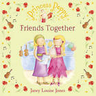 Princess Poppy: Friends Together by Janey Louise Jones (Paperback, 2007)