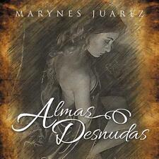 Almas Desnudas by Marynes Juarez (2012, Paperback)