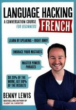 Language Hacking Wtih Benny Lewis: French : A Conversation Course for Beginners by Benny Lewis (2016, CD-ROM / Paperback)