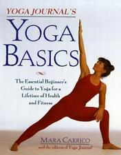 Yoga Journal's Yoga Basics: The Essential Beginner's Guide to Yoga For a Lifetim
